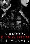 Book cover for A Bloody Kingdom (Ruthless People, #4)