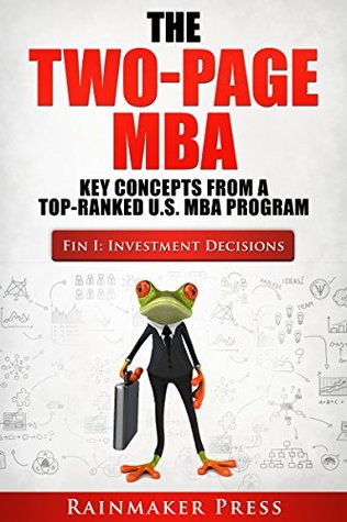 The Two-Page MBA: Finance I: Investment Decisions
