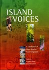 Island Voices: A Collection Of Short Stories From Singapore