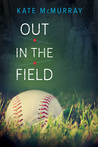 Out in the Field by Kate McMurray