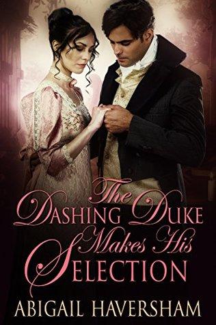 The Dashing Duke Makes His Selection