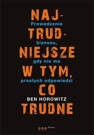 Descargar Najtrudniejsze w tym, co trudne. prowadzenie biznesu, gdy nie ma prostych odpowiedzi epub gratis online Ben Horowitz