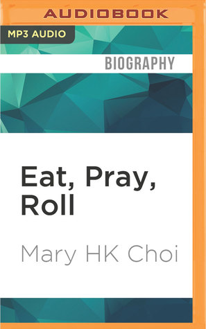 Eat, Pray, Roll