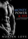 Money, Power & Sex by Norian F. Love