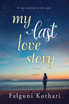 My Last Love Story by Falguni Kothari