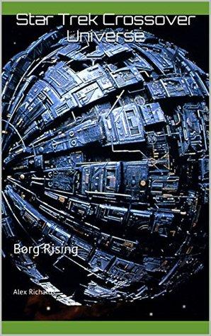 Star Trek Crossover Universe: Borg Rising