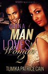 When a Man Loves a Woman 2 by Tumika Patrice Cain