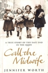 Call the Midwife (The Midwife Trilogy, #1)