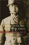 Park Chung Hee and Modern Korea: The Roots of Militarism, 1866-1945