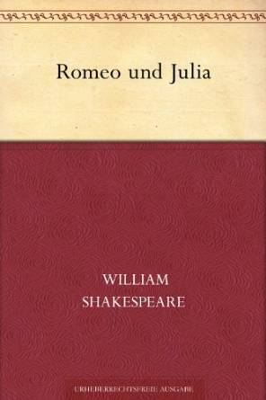 Romeo und Julia by William Shakespeare