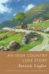 An Irish Country Love Story by Patrick Taylor