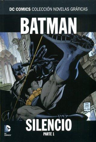 Batman: Silencio, Parte 1 (DC Comics: Colección Novelas Gráficas, #1)