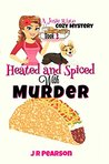 Heated and Spiced With Murder (A Josie Rizzo Cozy Mystery #3)