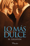 Lo más dulce by M. Leighton
