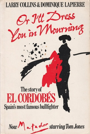 Or i'll dress you in mourning: el cordobes by Larry Collins