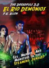The Dreadfuls 3.0: El Rio Demonios