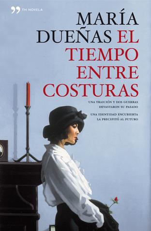 El tiempo entre costuras by María Dueñas