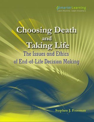 choosing-death-and-taking-life-the-issues-and-ethics-of-end-of-life-decision-making