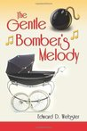 The Gentle Bomber's Melody