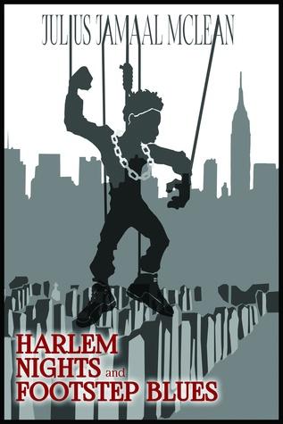 Harlem Nights and Footstep Blues by Julius Jamaal McLean
