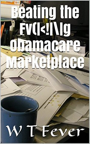 Beating the F'king Obamacare Marketplace