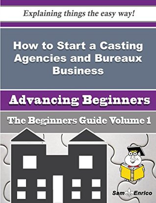 How to Start a Casting Agencies and Bureaux Business
