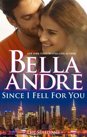 Since I Fell for You (New York Sullivans #2; The Sullivans #16)