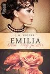 Emilia, Dein Weg zu mir by C.M. Spoerri