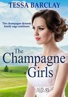 The Champagne Girls (The Champagne Dynasty Family Saga Book 2)