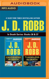 J. D. Robb - In Death Series: Books 36  37: Calculated In Death  Thankless In Death