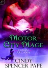 Motor City Mage by Cindy Spencer Pape