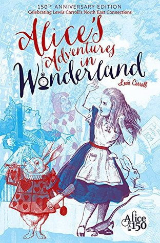 Alice's Adventures in Wonderland: Celebrating Lewis Carroll's North East Connections