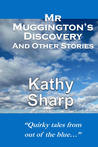 Mr Muggington's Discovery and Other Stories