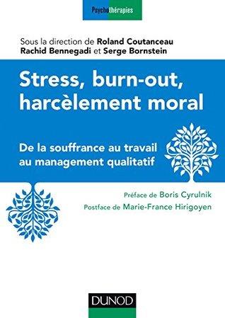 Stress, burn-out, harcèlement moral : De la souffrance au travail au management qualitatif