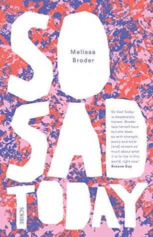 Image result for So Sad Today: Personal Essays by Melissa Broder