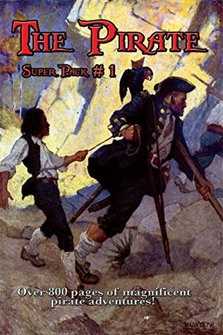 The Pirate Super Pack # 1: Treasure Island; The Malay Proas; The Ghost Pirates; With the Buccaneers; The Daughter of the Great Mogul; Barbarossa-King of ... Pirates of Ersatz; Captain Blood