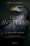 El vuelo del águila (Los Austrias, #1)