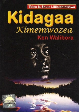 kidagaa kimemwozea by ken walibora rh goodreads com Kidagaa Kimemwozea Maswali Ya