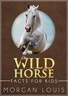 Wild Horse Facts For Kids
