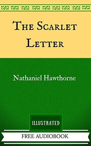 The Scarlet Letter: The Original Classics - Illustrated