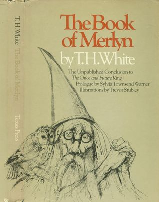 The Book of Merlin:  The Unpublished Conclusion to The Once & Future King