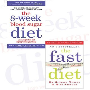 Michael Mosley and Mimi Spencer Diet Collection 2 Books Bundle (The 8-Week Blood Sugar Diet: Lose weight fast and reprogramme your body,The Fast Diet: Lose Weight, Stay Healthy, Live Longer - Revised and Updated)