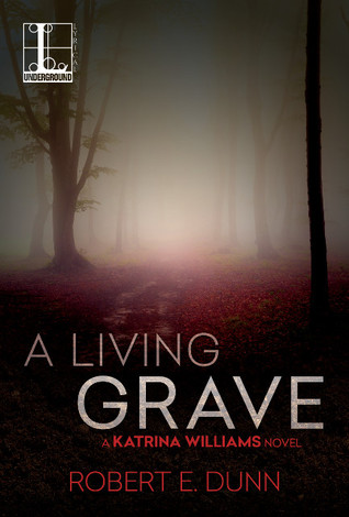 A Living Grave by Robert E. Dunn