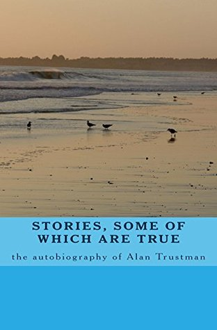 stories, some of which are true: the autobiography of Alan Trustman