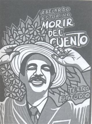 Morir del cuento by Abelardo Estorino