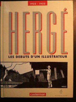 Herge, 1922-1932: Les debuts d'un illustrateur