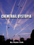 Chemtrail Dystopia by Ryan Cek
