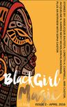 Black Girl Magic Lit Mag Issue 2