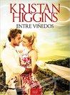 Entre viñedos by Kristan Higgins