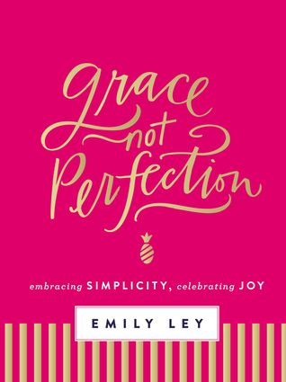 Grace, Not Perfection by Emily Ley